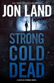 Strong Cold Deadby Jon Land