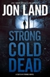 Strong Cold Dead | Land, Jon | Signed First Edition Book