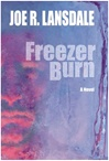 Lansdale, Joe R. - Freezer Burn (Signed First Edition))