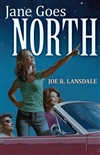 Jane Goes North | Lansdale, Joe R. | Signed First Edition Book