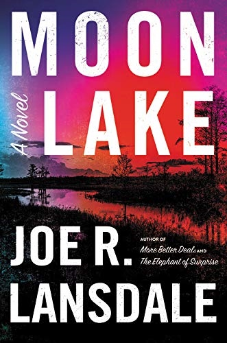 Moon Lake by Joe Lansdale
