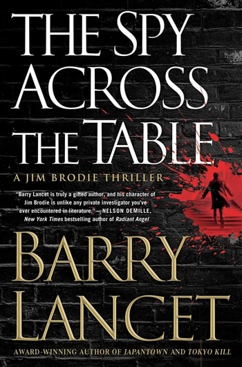 The Spy Across the Table by Barry Lancet