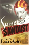 Sunset and Sawdust | Lansdale, Joe R. | Signed First Edition UK Book