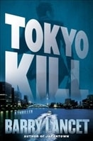 Lancet, Barry | Tokyo Kill | Signed First Edition Book