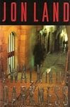 Walk in the Darkness, A | Land, Jon | Signed First Edition Book