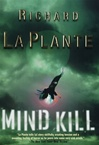La Plante, Richard - Mind Kill (First Edition)