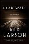 Dead Wake | Larson, Erik | Signed First Edition Book