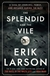 Larson, Erik | Splendid and the Vile, The | Signed First Edition Copy