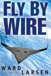 Fly By Wire | Larsen, Ward | Signed First Edition Book