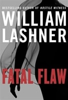 Fatal Flaw | Lashner, William | First Edition Book