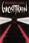 Laws, Stephen - Ghost Train (First Edition)