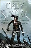 Grey Sister | Lawrence, Mark | Signed First UK Edition Book