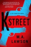 K Street | Lawson, M.A. (Lawson, Mike) | Signed First Edition Book