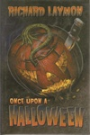 Once Upon A Halloween | Laymon, Richard | Signed & Numbered Limited Edition Book