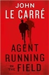 Agent Running in the Field  | Le Carre, John | Signed First Edition UK Book