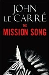 Le Carre, John - Mission Song, The (First Edition)