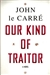 Our Kind of Traitor | Le Carre, John | Signed First Edition Book