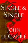 Le Carre, John - Single & Single (First Edition)