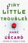 Lecard, Marc - Tiny Little Troubles (Signed First Edition)