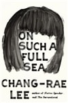 On Such a Full Sea | Lee, Chang-Rae | Signed First Edition Book