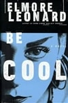 Leonard, Elmore - Be Cool (Signed First Edition)