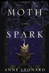 Moth and Spark | Leonard, Anne | Signed First Edition Book