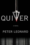 Leonard, Peter - Quiver (First Edition)