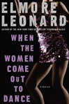Leonard, Elmore - When the Women Come Out to Dance (First Edition)
