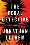 The Feral Detective by Jonathan Lethem | Signed First Edition Book