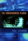 Consciousness Plague, The | Levinson, Paul | Signed First Edition Book