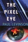 The Pixel Eye by Paul Levinson | Signed First Edition Book