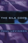 Silk Code, The | Levinson, Paul | Signed First Edition Book