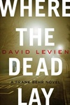 Levien, David - Where the Dead Lay (Signed First Edition)