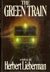 Green Train, The | Lieberman, Herbert | Signed First Edition Book