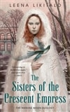The Sisters of the Crescent Empress by Leena Likitalo | First Edition Trade Paper Book