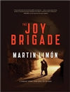 Limon, Martin - Joy Brigade, The (Signed First Edition)