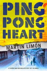 Ping Pong Heart by Martin Limon