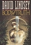 Body of Truth | Lindsey, David | First Edition Book