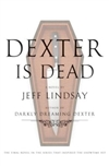 Dexter is Dead | Lindsay, Jeff | Signed First Edition Book
