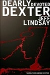 Lindsay, Jeff - Dearly Devoted Dexter (Signed First Edition)