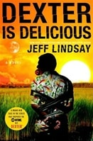 Dexter is Delicious | Lindsay, Jeff | Signed First Edition Book