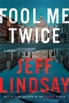 Lindsay, Jeff | Fool Me Twice | Signed First Edition Book