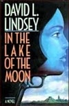 Lindsey, David | In the Lake of the Moon | First Edition Book