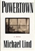 Powertown | Lind, Michael | First Edition Book