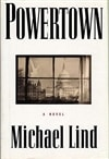 Lind, Michael - Powertown (First Edition)