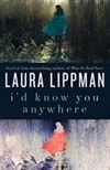 I'd Know You Anywhere | Lippman, Laura | Signed First Edition Book