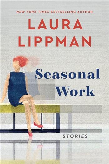 Seasonal Work by Laura Lippman