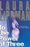 To the Power of Three | Lippman, Laura | Signed First Edition Book