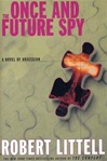 Once and Future Spy | Littell, Robert | Signed First Edition Thus Book