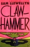 Llewellyn, Sam - Clawhammer (First Edition)